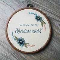 Bridesmaid Proposal Gift - Hand Embroidered Hoop - Bridesmaid Gifts