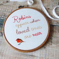 Robins Appear When Loved Ones Are Near, Memorial Gift, Embroidery Hoop Art
