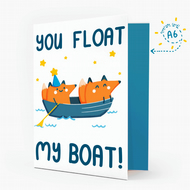 You Float My Boat! Lovely Greetings Card