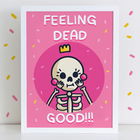 Feeling Dead Good Pink High Quality Art Print A4 or A3