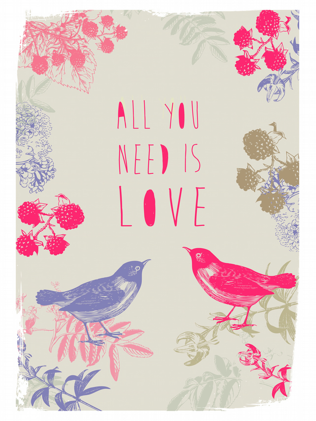 All You Need is Love - A4 Print