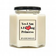 Yes I Am A F-cking Princess  Funny Scented Candle, Three Sizes Available