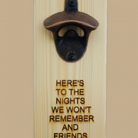 Beer Bottle Opener - Here's To The Nights