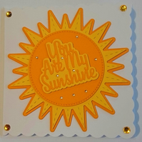 3D Luxury Handmade Card You Are My Sunshine Orange Yellow
