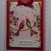 3D Luxury Handmade Card With Love To You Birds Flowers Hearts Anniversary
