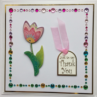 3D Luxury Handmade Card Just to Say Thank You Tulip and Gems