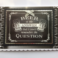 3D Luxury Handmade Card Beer Is The Answer But I Can't Remember The Question