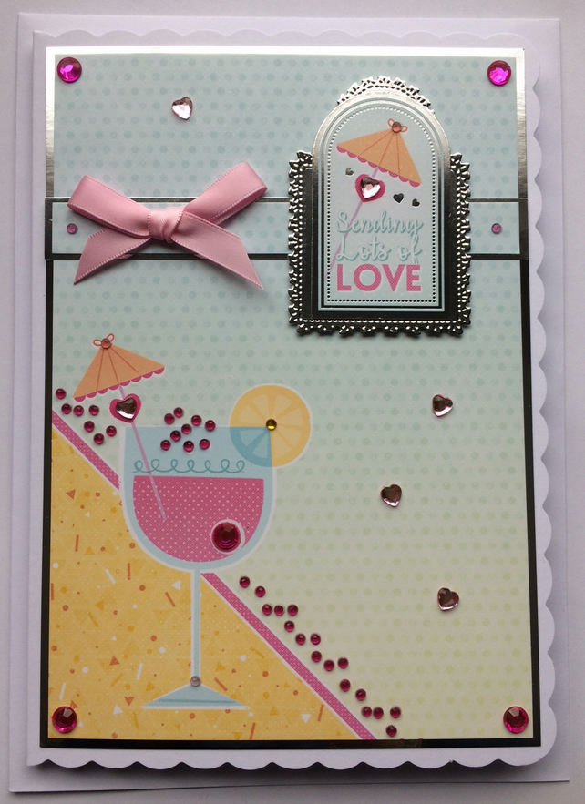 3D Luxury Handmade Card Sending Lots of Love Birthday Cocktail Any Occasion