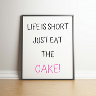 Just Eat The Cake Typography Digital Print - For The Food Lovers