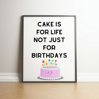 Cake Is For Life Typography Digital Print - 5 Colours to Choose From