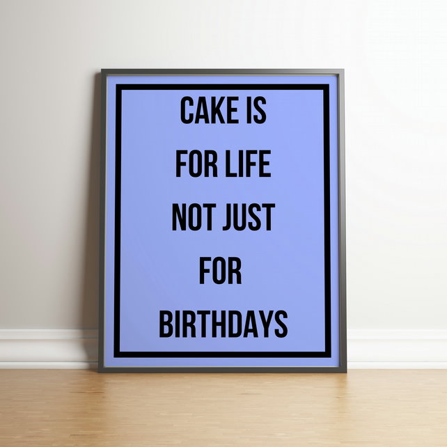 Cake Is For Life Typography Light Blue Digital Print