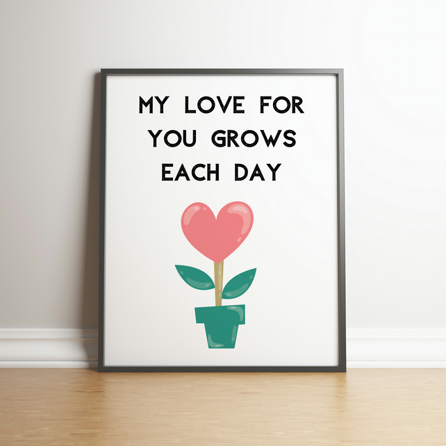 My Love For You Grows Each Day - Gifts For Her -  Digital Print