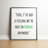Toto, I don't Think We Are In Kansas - Typography Digital Print - Movie Quote