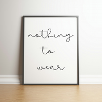 Nothing To Wear - Typography Digital Print - Words & Phrases - Home Decor
