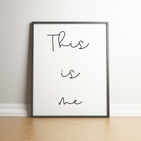 This Is Me - Typography Digital Print - Words & Phrases - Home Decor