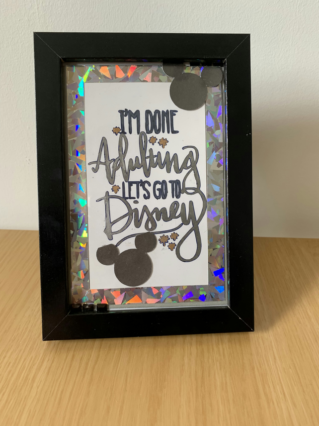 I'm done adulting let's go to Disney frame