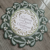 Shaped mistletoe Christmas card - It is Christmas in the heart that puts....