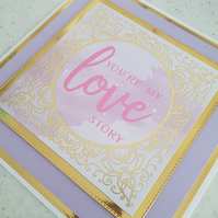 Purple and gold handmade greeting card - You're my love story