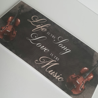 Life is the song love is the music - handmade greeting card