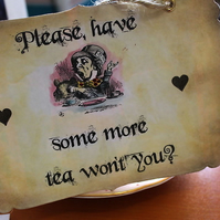 PLEASE HAVE SOME MORE TEA Vintage Alice in Wonderland Sign