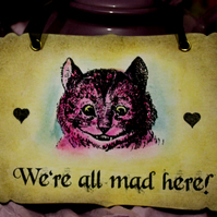 We're All Mad Here  - Cheshire Cat Vintage Alice in Wonderland Sign Decoration