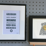 Grandads were created because Grandchildren need real Heroes - Mounted Print