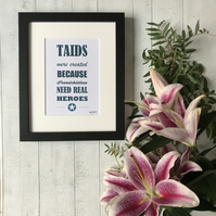 Taids were created because Grandchildren need real heroes - mounted print