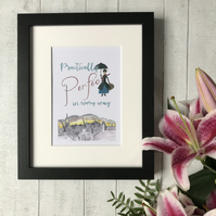 Practically Perfect in every way - Mounted Print
