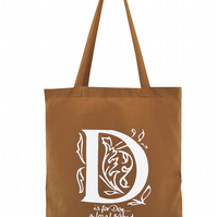 'D is for DOG!'...  Tote Bag. 100% Cotton. Chestnut Brown