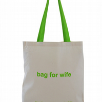 'Bag for WIFE!'...  funny Tote Bag. 100% Cotton. Natural, green straps