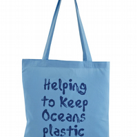 Plastic free oceans!...  Tote Bag. 100% Cotton. SkyBlue