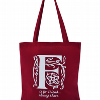 'F is for FRIEND!'...  Tote Bag. 100% Cotton. Deep red