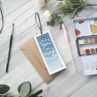 You are enough - Original Watercolour Bookmark Card