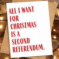 Funny Christmas Card - All I Want for Christmas is a Second Referendum