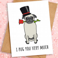 Funny Pug Dog Love You Card, Anniversary Valentines, A6, Eco Friendly