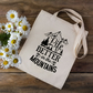 Life Is Better In The Mountains Tote Bag - Mountains Tote Bag - Climber