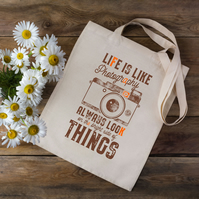 Life Is Like Photography Always Look On The Bright Side Of Life Tote Bag
