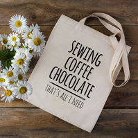 Sewing Coffee Chocolate That's All I Need Sewing Tote Bag
