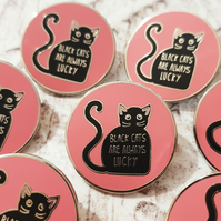 Black Cats Are Always Lucky Enamel Pin