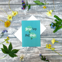 Grow Veg Not Hate Greeting Card