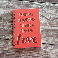 Every Act Of Kindness A6 Notebook