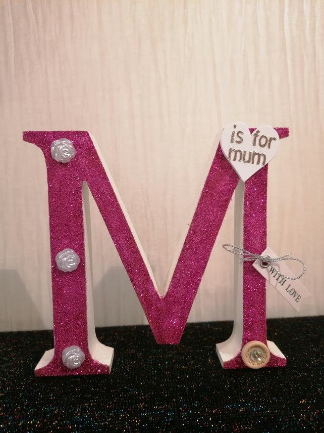 Mothers day gift, mum's birthday gift, M for Mum, freestanding letter, bespoke.