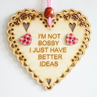 Message Wooden Hanging Heart - I'm not bossy