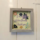 Beautiful quilled framed picture, quilled flowers and quote