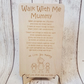 Walk With Me Mummy Engraved Plaque
