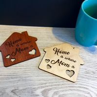 Mother's Day, Wooden Coasters, A Gift for Mum, Home is where Mum is, Mum or Mom