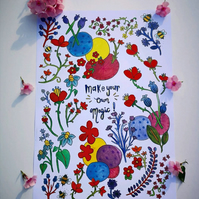 Make your own magic - Floral Print - Colourful Decor