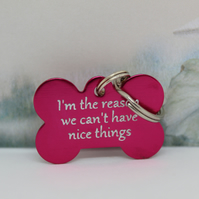 Funny dog ID tag, I'm the reason we can't have nice things, Dog ID tag