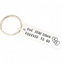 One Year Down Forever To Go, Hand Stamped Keyring, Wedding Anniversary Gift