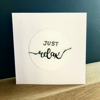 Just Relax, embroidered card, handmade, black & white, unique card